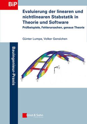 Evaluierung der linearen und nichtlinearen Stabstatik in Theorie und Software: Prüfbeispiele, Fehlerursachen, genaue Theorie