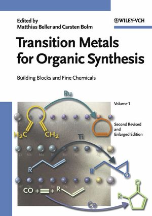 Transition Metals for Organic Synthesis: Building Blocks and Fine Chemicals, 2 Volume Set, 2nd, Revised and Enlarged Edition