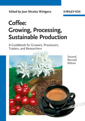 Coffee: Growing, Processing, Sustainable Production, 2nd, Revised Edition (3527332537) cover image