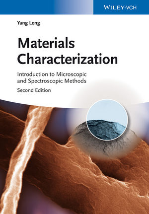 Materials Characterization: Introduction to Microscopic and Spectroscopic Methods, 2nd Edition