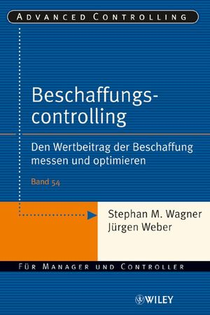 Beschaffungscontrolling: Den Wertbeitrag der Beschaffung messen und optimieren