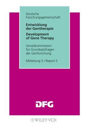 Entwicklung der Gentherapie: Stellungnahme für Grundsatzfragen der Genforschung, Mitteilung 5