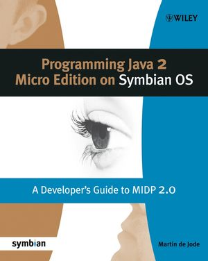 Programming Java 2 Micro Edition for Symbian OS: A developer