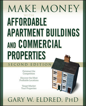 Make Money with Affordable Apartment Buildings and Commercial Properties, 2nd Edition