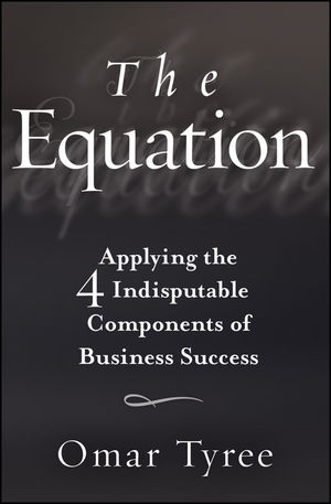 The Equation: Applying the 4 Indisputable Components of Business Success  (0470452838) cover image
