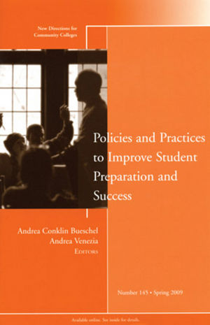 Policies and Practices to Improve Student Preparation and Success: New Directions for Community Colleges, Number 145 (0470497238) cover image