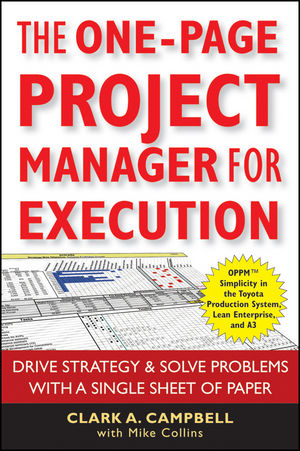 The One-Page Project Manager for Execution: Drive Strategy and Solve Problems with a Single Sheet of Paper (0470499338) cover image