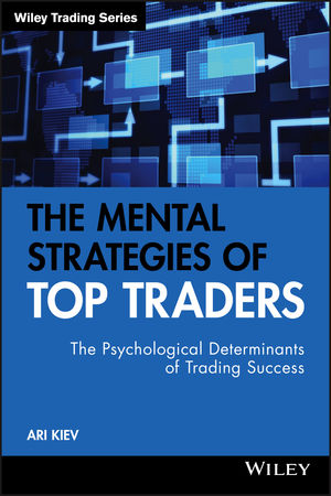 The Mental Strategies of Top Traders : The <span class='search-highlight'>Psychological</span> Determinants of Trading Success