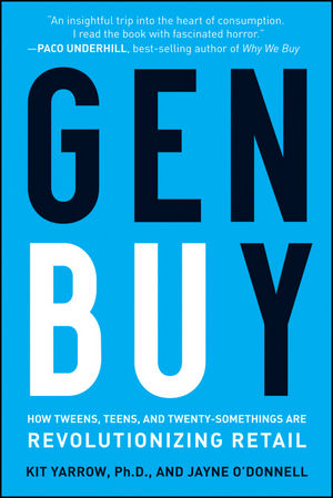 Gen BuY: How Tweens, Teens and Twenty-Somethings Are Revolutionizing Retail (0470523638) cover image