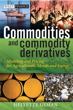 Commodities and Commodity Derivatives: Modeling and Pricing for Agriculturals, Metals and Energy (0470687738) cover image