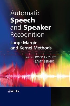 Automatic Speech and Speaker Recognition: Large Margin and Kernel Methods (0470742038) cover image