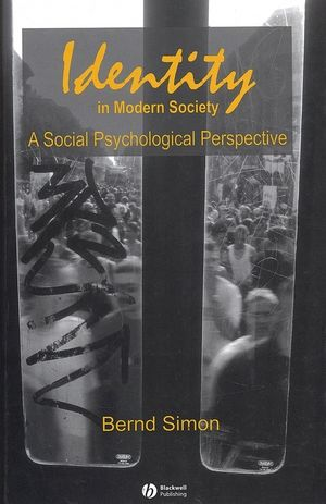 Identity in Modern Society: A Social Psychological Perspective (0470775238) cover image