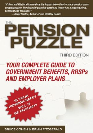 The Pension Puzzle: Your Complete Guide to Government Benefits, RRSPs, and Employer Plans, 3rd Edition