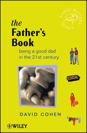 The Fathers Book: Being a Good Dad in the 21st Century (0470841338) cover image