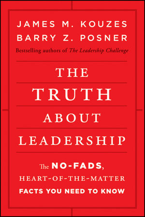 The Truth about Leadership: The No-fads, Heart-of-the-Matter Facts You Need to Know (0470872438) cover image