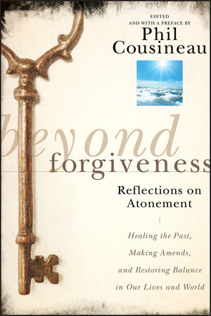 Beyond Forgiveness: Reflections on Atonement (0470907738) cover image