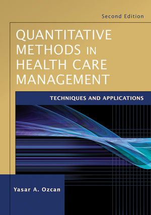 Quantitative Methods in Health Care Management: Techniques and Applications, 2nd Edition (0470932538) cover image