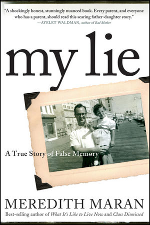 My Lie: A True Story of False Memory (0470944838) cover image
