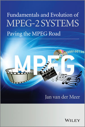 Book Cover Image for Fundamentals and Evolution of MPEG-2 Systems: Paving the MPEG Road