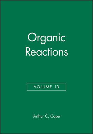 Organic Reactions, Volume 13