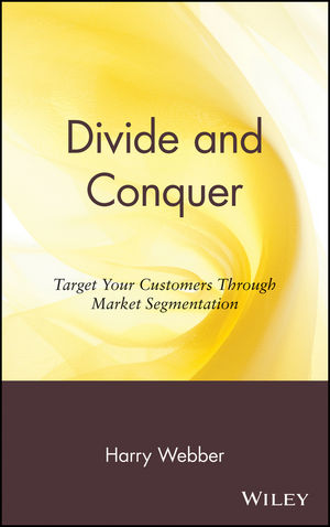 divide and conquer target your customers through market segmentation pdf