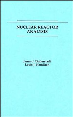 nuclear reactor analysis general introductory chemical rh wiley com BWR Reactor Core Reactor Fundamentals