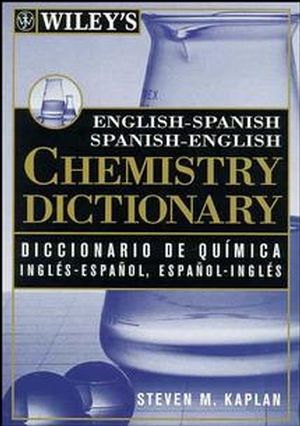 Wiley's English-Spanish Spanish-English Chemistry Dictionary (0471249238) cover image