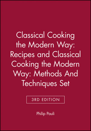 Classical Cooking the Modern WayRecipes 3e And Clasical Cooking the Modern Way: Methods And Techniques 3e Set (0471348538) cover image