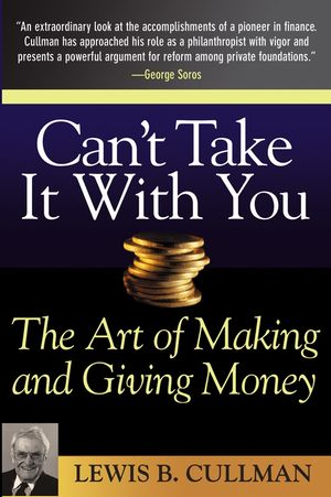 Can't Take It With You: The Art of Making and Giving Money (0471657638) cover image