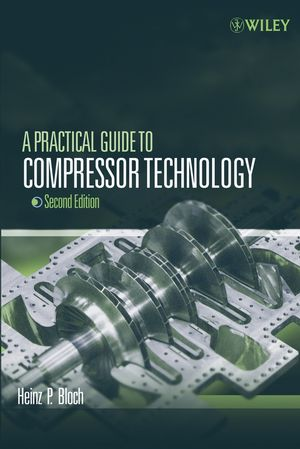 A Practical Guide to Compressor Technology, 2nd Edition