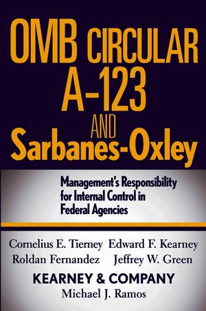 OMB Circular A-123 and Sarbanes-Oxley: Management's Responsibility for Internal Control in Federal Agencies  (0471768138) cover image