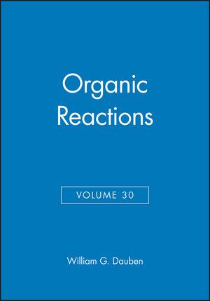 Organic Reactions, Volume 30