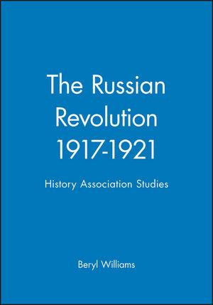 The Russian Revolution 1917-1921: History Association Studies