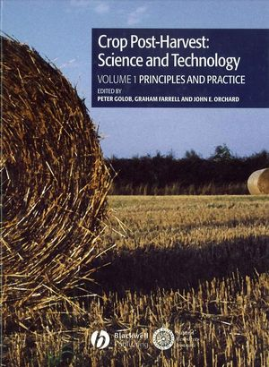 Crop Post-Harvest: Science and Technology, Volume 1, Principles and Practice (0632057238) cover image