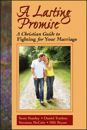 A Lasting Promise: A Christian Guide to Fighting for Your Marriage (0787939838) cover image