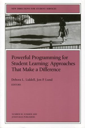Powerful Programming for Student Learning: Approaches That Make a Difference: New Directions for Student Services, Number 90 (0787954438) cover image