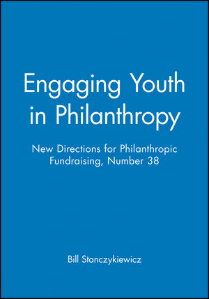 Engaging Youth in Philanthropy: New Directions for Philanthropic Fundraising, Number 38 (0787965138) cover image