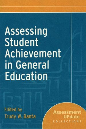 Assessing Student Achievement in General Education: Assessment Update Collections