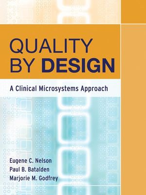 Quality By Design: A Clinical Microsystems Approach (1118046838) cover image