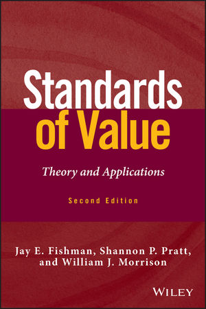 Standards of Value: Theory and Applications, 2nd Edition