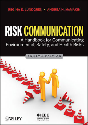 Risk Communication: A Handbook for Communicating Environmental, Safety, and Health Risks, 4th Edition (1118211138) cover image