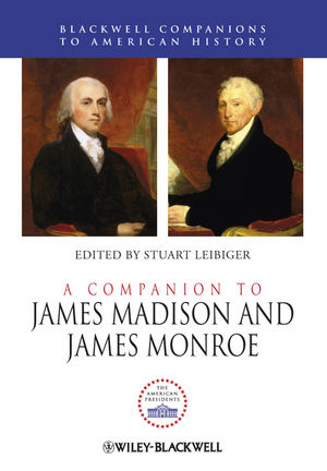 A Companion to James Madison and James Monroe (1118281438) cover image