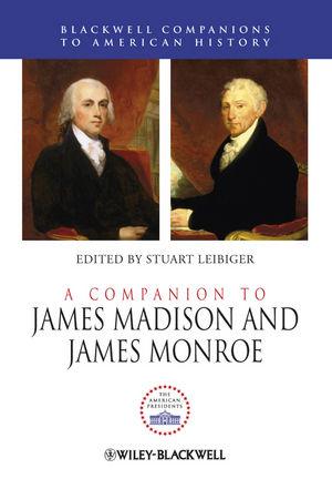 A Companion to James Madison and James Monroe (1118281438) cover image