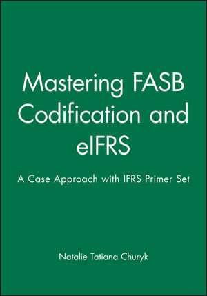 Mastering FASB Codification and eIFRS: A Case Approach & IFRS Primer: International GAAP Basics Set (1118291638) cover image