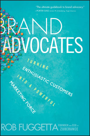 Book Cover Image for Brand Advocates: Turning Enthusiastic Customers into a Powerful Marketing Force