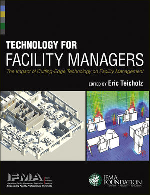 Technology for Facility Managers: The Impact of Cutting-Edge Technology on Facility Management (1118382838) cover image