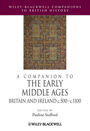 A Companion to the Early Middle Ages: Britain and Ireland c.500 - 1100 (1118425138) cover image