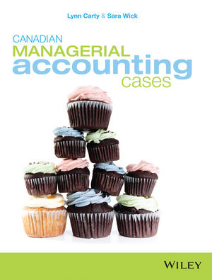 Canadian Managerial Accounting Cases