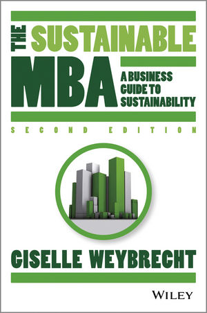 The Sustainable MBA: A Business Guide to Sustainability, 2nd Edition (1118760638) cover image