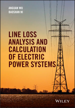 Line Loss Analysis and Calculation of Electric Power Systems (1118867238) cover image